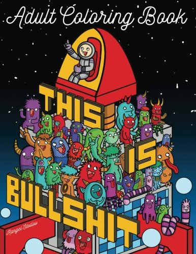 This Is Bullshit Adult Coloring Book: 30 Amazing Coloring ...